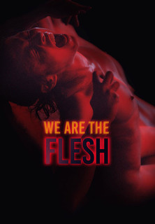 Filmplakat We Are The Flesh