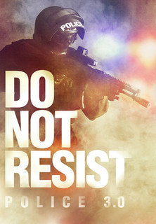 Filmplakat Do Not Resist - Police 3.0